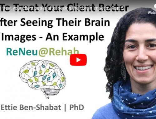 How To Treat Your Client Better After Seeing Their Brain Images – Part 5
